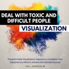 Deal With Toxic And Difficult People Visualization