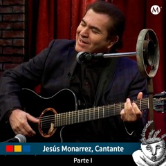 Jesús Monarrez. Parte I