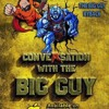 Conversation with the Big Guy Ep. 41:  Perfect Meat on the Table!  The Top 5 BEST and WORST Wrestling Theme Songs!