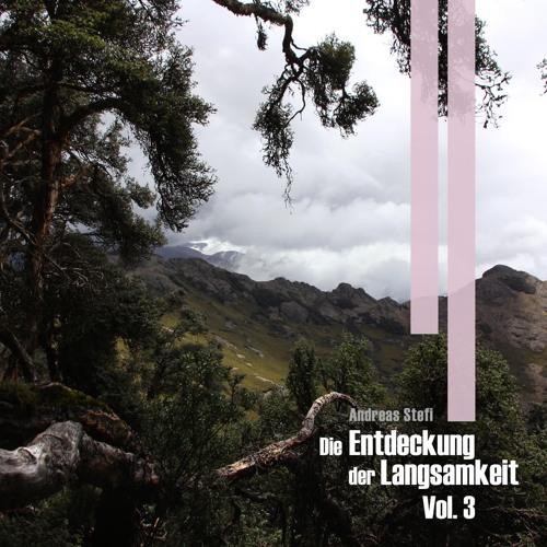 Andreas Stefi - Die Entdeckung der Langsamkeit Vol. 3