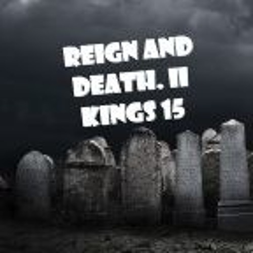 Reign And Death. II Kings 15