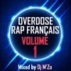 Overdose Mix Rap Français Vol 1 [Damso, Niska, Dadju, Aya Nakamura, Soolking, Naza, Vegedream]