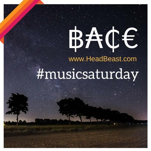฿₳₵€ - #musicsaturday