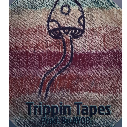Vol 2: Trippin Tapes (Beat Tape) Prod. by AYOB