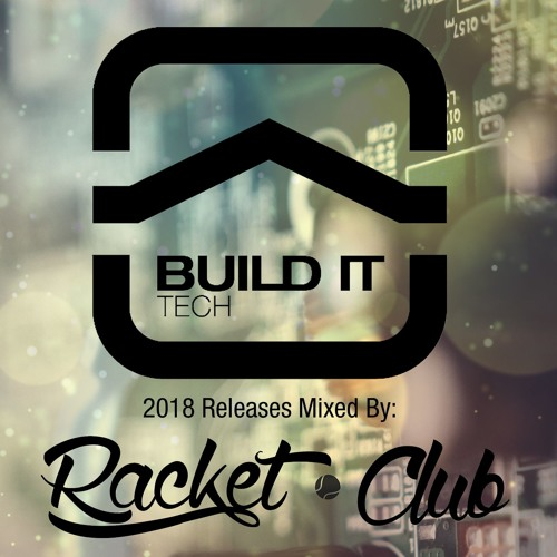 Build It Tech 2018 mixed by Racket Club