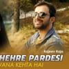 Tum To Thehre Pardesi | Koi Deewana Kehta Hai Rajeev Raja New Cover Mashup Songs 2019