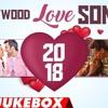 Bollywood Love Songs 2018 - New Romantic Songs Audio Jukebox