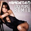 Vandeta - Loca People Remix ★FREE DOWNLOAD★
