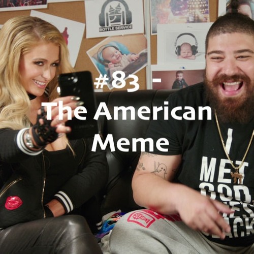 #83 - The American Meme