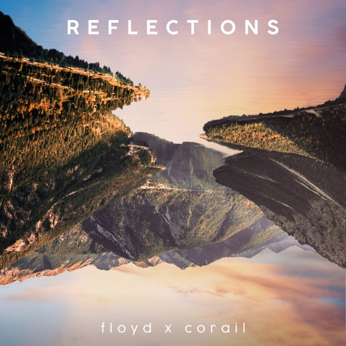 REFLECTIONS - Floyd x Corail (Full EP)