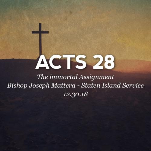 12.30.18 - Acts 28 - The immortal Assignment - Bishop Joseph Mattera - Staten Island Service