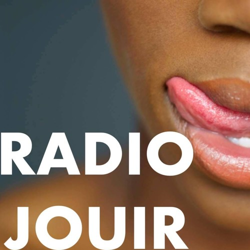 RadioJouir #4. A corps & à cris