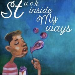 stuckinsidemyways (NEW MUSIC)