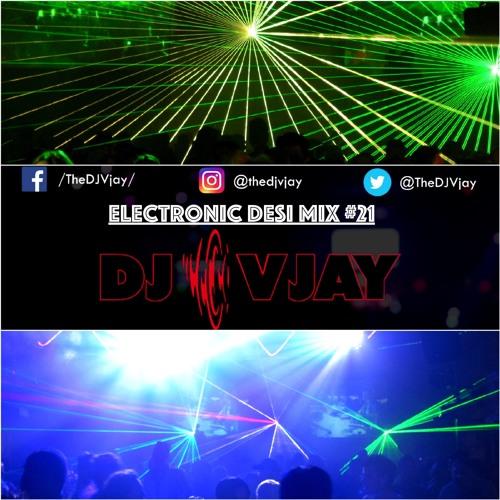 DJ Vjay - Electronic Desi Mix #21