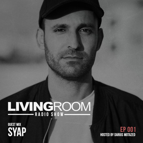 LivingRoom Radio Show 001 (Guest Mix by SYAP)