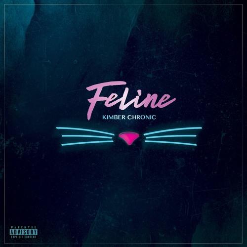 Kimber Chronic - Feline (prod. by Ryan Skyy) SNIPPET
