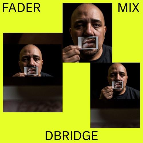 FADER Mix: dBridge