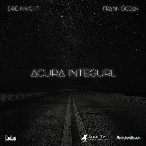 Acura Integral Feat. Frank Ocean By Dre Knight