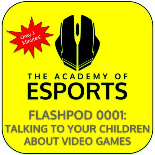 FlashPod 0001: Talking to Your Children About Video Games
