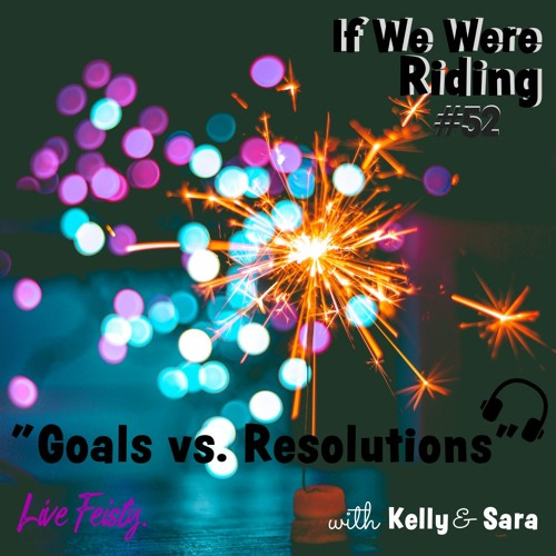 #52 Goals vs. Resolutions