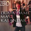 Download ZERO: Duma Dam Mast Kalandar -Audio Song | ShahRukh K, Katrina K, Anushka S | Altamash F, Tanishk B Mp3