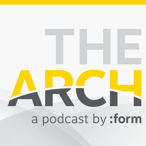 The Arch Podcast with Anthony Morey - episode 7