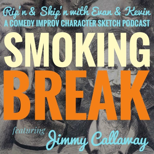 Ep 133 - Smoke Break & Billy The Kid With Jimmy Callaway