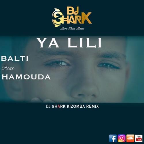 Balti - Ya Lili Feat  Hamouda - Dj Shark Kizomba Remix by Dj Shark