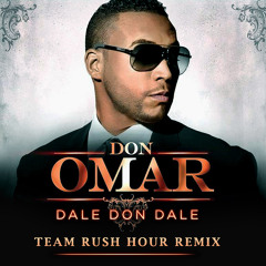Don Omar - Dale Don Dale (Team Rush Hour Remix)