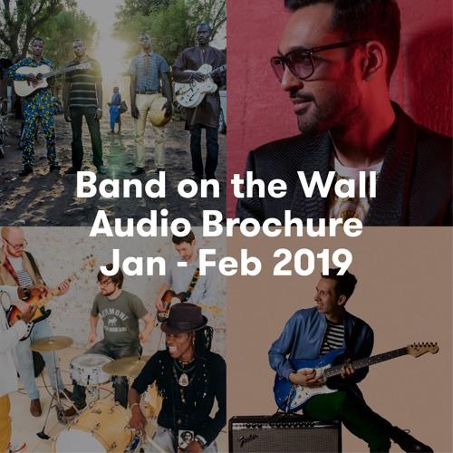 Band on the Wall Audio Brochure Jan - Feb 2019