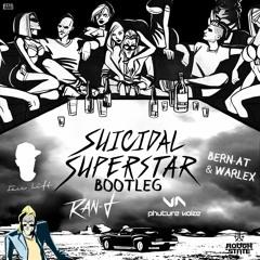 Suicidal Superstar (Face Lift & Bern-AT & WARLEX Bootleg)