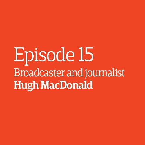 Episode 15 - Interview: Hugh MacDonald