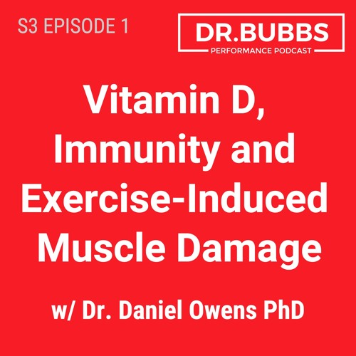 S3E1 // Vitamin D, Immunity and Exercise-Induced Muscle Damage w/ Dr. Daniel Owens PhD