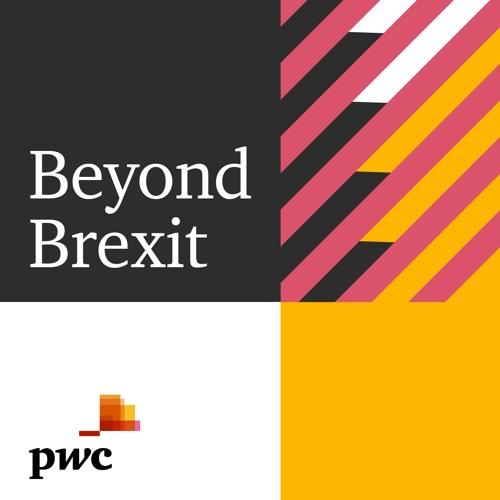 Beyond Brexit - Episode 19 - Economics special: understanding the
