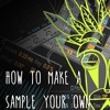 How To Make A Sample Your Own - Loop And Space