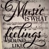 Download Music is what feelings sound like Mp3