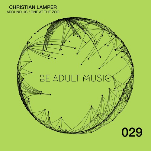 Christian Lamper - Around Us / One At The Zoo (BAM 029)