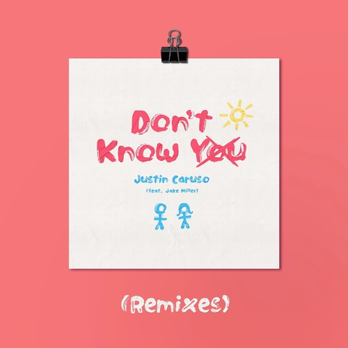 Justin Caruso - Don't Know You (feat. Jake Miller) [Remixes]