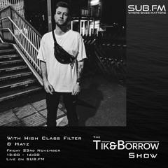 The Tik & Borrow Show w/ Hayz (SUB.FM 23/11/18)