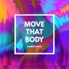 Move That Body | Free Download