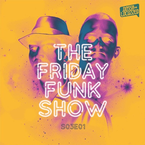 The Friday Funk Show S03E01 (feat. Upgrade)