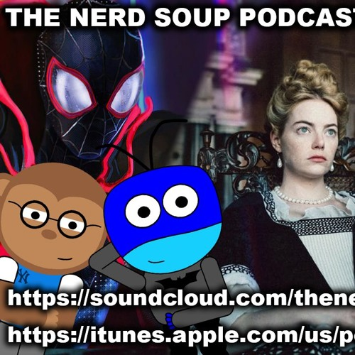 The Nerd Soup Podcast! - Top 10 BEST Movies of 2018 PART 2! by The