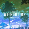 Halsey - Without Me (Cover by Sampurna)[CLEAN]