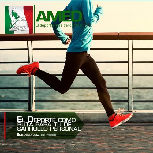 Podcast 262 AMED - El Deporte Como Ruta Para Tu Desarrollo Personal Con El Mtro. René Fco.