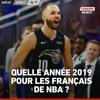 Quelle année 2019 pour les français de NBA ?