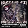 Today Fucking Sucks (But Tomorrow Might Not)