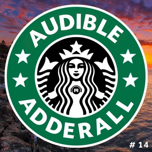 Study, Chill, Relax, Gaming ~ Audible Adderall #14