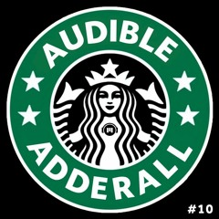 Study, Chill, Relax, Gaming ~ Audible Adderall #10