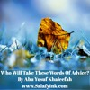 Who Will Take These Words Of Advice? By Abu Yusuf Khaleefah