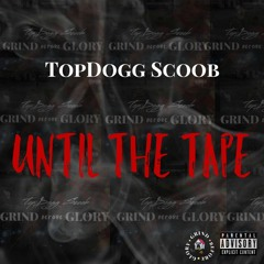 TopDoggScoob- What i know